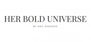 Meg Panozzo created the blog Her Bold Universe